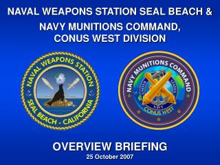 NAVAL WEAPONS STATION SEAL BEACH &