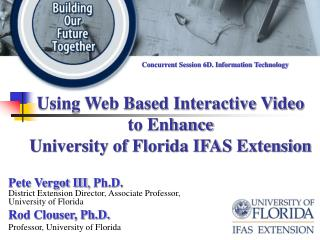 Using Web Based Interactive Video to Enhance University of Florida IFAS Extension