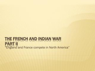 The French and  Indian War Part II