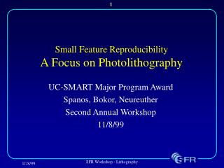 Small Feature Reproducibility A Focus on Photolithography