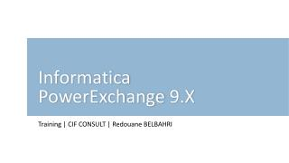 Informatica PowerExchange  9.X