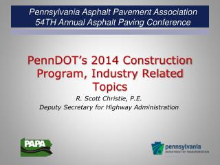 PennDOT's  2014 Construction Program, Industry Related Topics