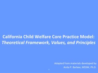 California Child Welfare Core Practice Model: Theoretical Framework, Values, and Principles