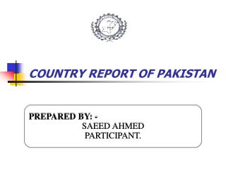 COUNTRY REPORT OF PAKISTAN