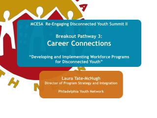 MCESA   Re-Engaging  Disconnected Youth Summit II Breakout Pathway 3: Career Connections
