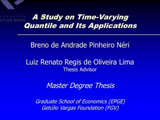 A Study on Time-Varying Quantile and Its Applications