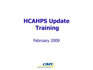 HCAHPS Update  Training February 2009
