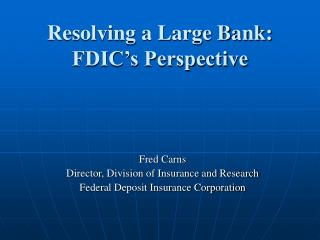Resolving a Large Bank:  FDIC's Perspective