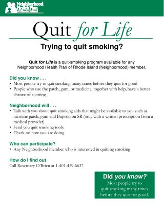 Quit  for Life Trying to quit smoking? Quit  for Life is a quit-smoking program available for any