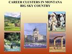 CAREER CLUSTERS IN MONTANA BIG SKY COUNTRY