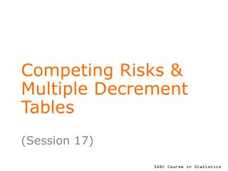 Competing Risks & Multiple Decrement Tables