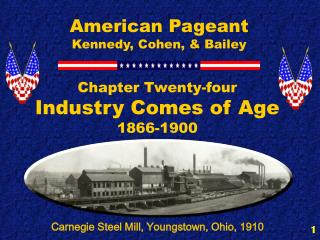 Chapter Twenty-four         Industry Comes of Age  1866-1900