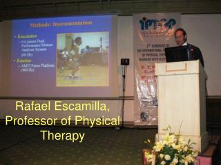 Rafael Escamilla, Professor of Physical Therapy