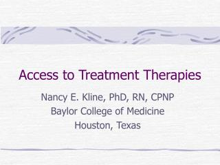 Access to Treatment Therapies
