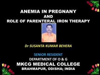 ANEMIA IN PREGNANY AND ROLE OF PARENTERAL IRON THERAPY