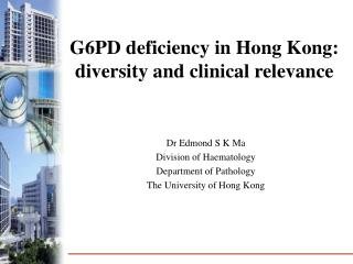 G6PD deficiency in Hong Kong: diversity and clinical relevance