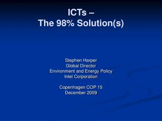 ICTs – The 98% Solution(s)