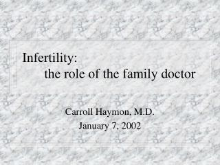 Infertility: 	the role of the family doctor