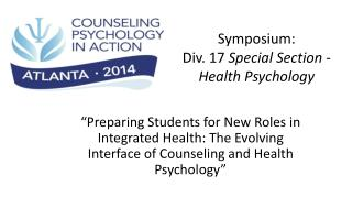 Symposium: Div. 17  Special Section - Health Psychology