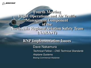 Dave Nakamura Technical Fellow – CNS Technical Standards Airplane Systems