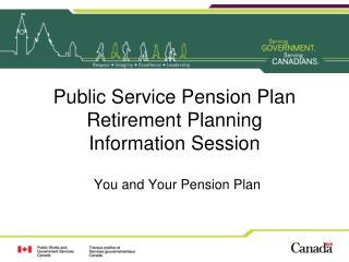Public Service Pension Plan  Retirement Planning  Information Session