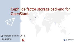 Ceph: de factor storage backend for OpenStack