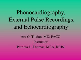Phonocardiography,  External Pulse Recordings,  and Echocardiography