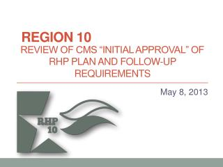 "Review of CMS ""initial approval"" of RHP Plan and Follow-up Requirements"