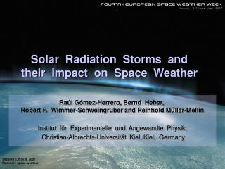 Solar  Radiation  Storms  and   their  Impact  on  Space  Weather