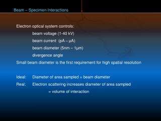 Beam – Specimen Interactions