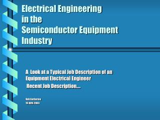 Electrical Engineering  in the  Semiconductor Equipment Industry