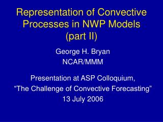 Representation of Convective Processes in NWP Models (part II)