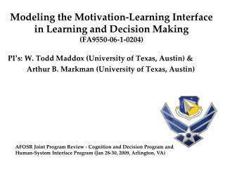 Modeling the Motivation-Learning Interface in Learning and Decision Making (FA9550-06-1-0204)