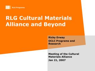 RLG Cultural Materials Alliance and Beyond