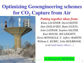 Optimizing Geoengineering schemes for CO 2  Capture from Air