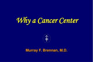 Murray F. Brennan, M.D.
