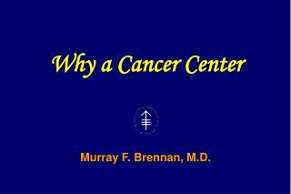 Murray F. Brennan, M.D.