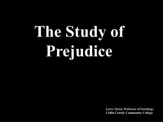 The Study of Prejudice