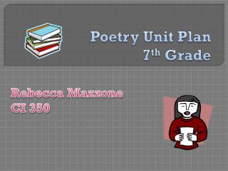 Poetry Unit Plan 7 th  Grade