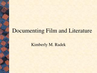 Documenting Film and Literature