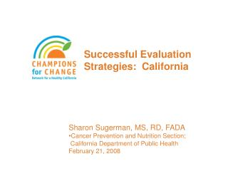 Successful Evaluation Strategies:  California