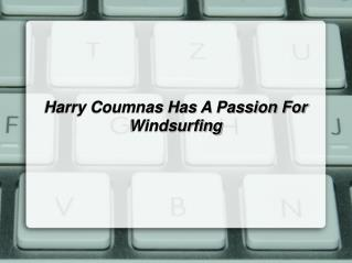 Harry Coumnas Has A Passion For Windsurfing