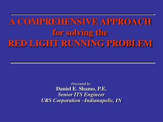 A COMPREHENSIVE APPROACH  for solving the  RED LIGHT RUNNING PROBLEM