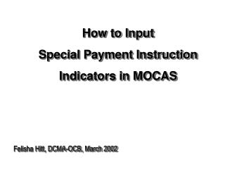 How to Input Special Payment Instruction Indicators in MOCAS