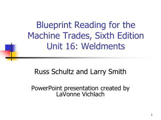 Blueprint Reading for the Machine Trades, Sixth Edition  Unit 16: Weldments