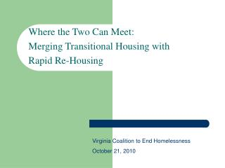 Where the Two Can Meet: Merging Transitional Housing with  Rapid Re-Housing
