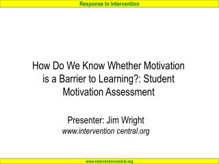 How Do We Know Whether Motivation is a Barrier to Learning: Student Motivation Assessment