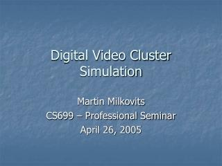 Digital Video Cluster Simulation