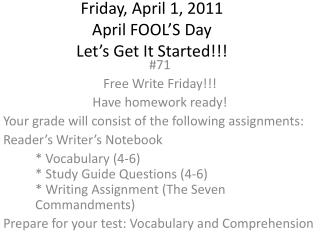 Friday , April 1, 2011 April FOOL'S  Day Let's Get It Started!!!
