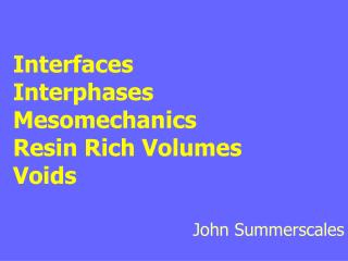 Interfaces Interphases Mesomechanics Resin Rich Volumes Voids